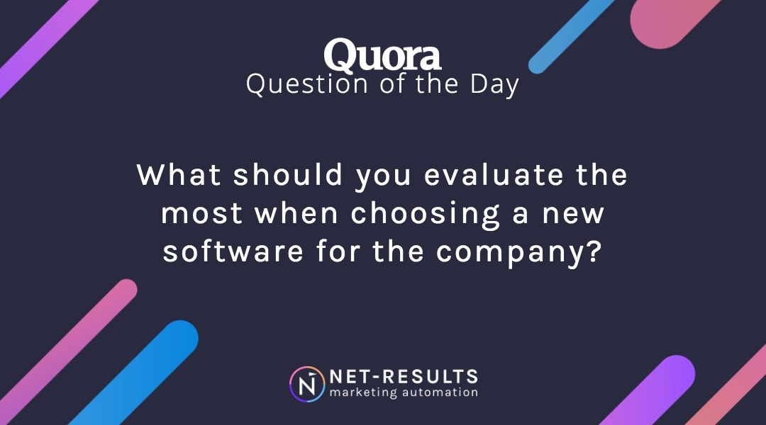 What should you evaluate when choosing a new software for the company?