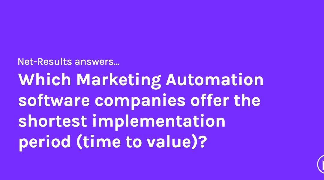 Which Marketing Automation software companies offer the shortest implementation period (time to value)?