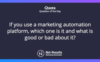 If you use a marketing automation platform, which one is it and what is good or bad about it?