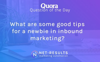 What are some good tips for a newbie in inbound marketing?