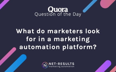What do marketers look for in a marketing automation platform?