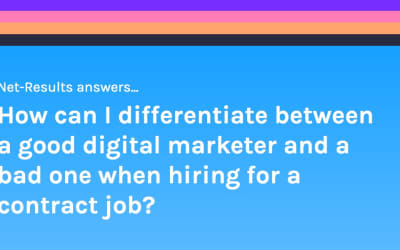 How can I differentiate between a good digital marketer and a bad one when hiring for a contract job?