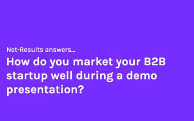 How do you market your B2B startup well during a demo presentation?