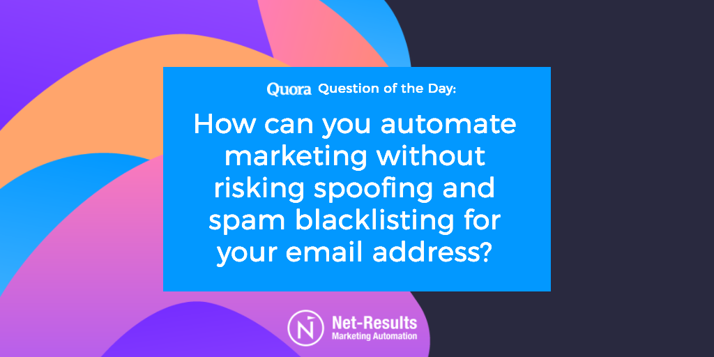 How can you automate marketing without risking spoofing and spam blacklisting for your email address?