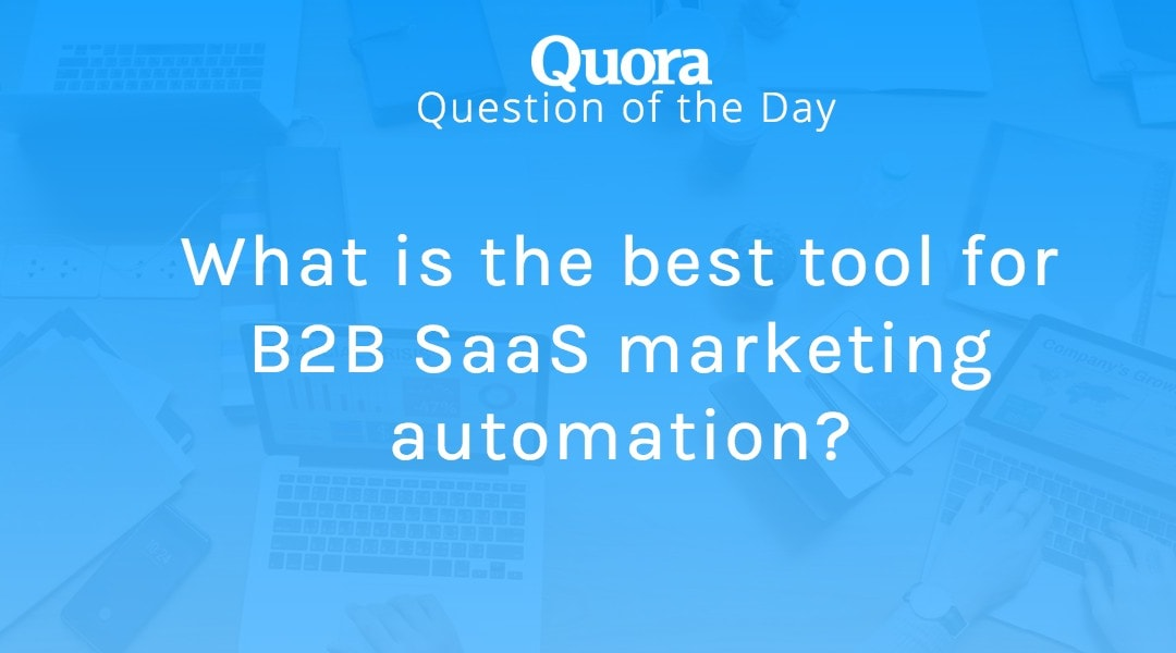 What is the best tool for B2B SaaS marketing automation?