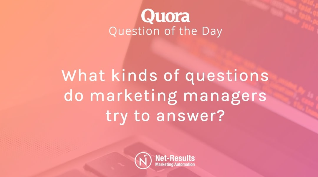 What kinds of questions do marketing managers try to answer?