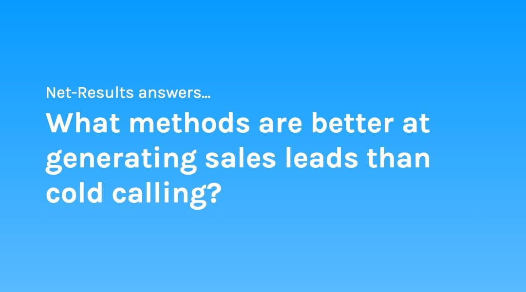 What methods are better at generating sales leads than cold calling?
