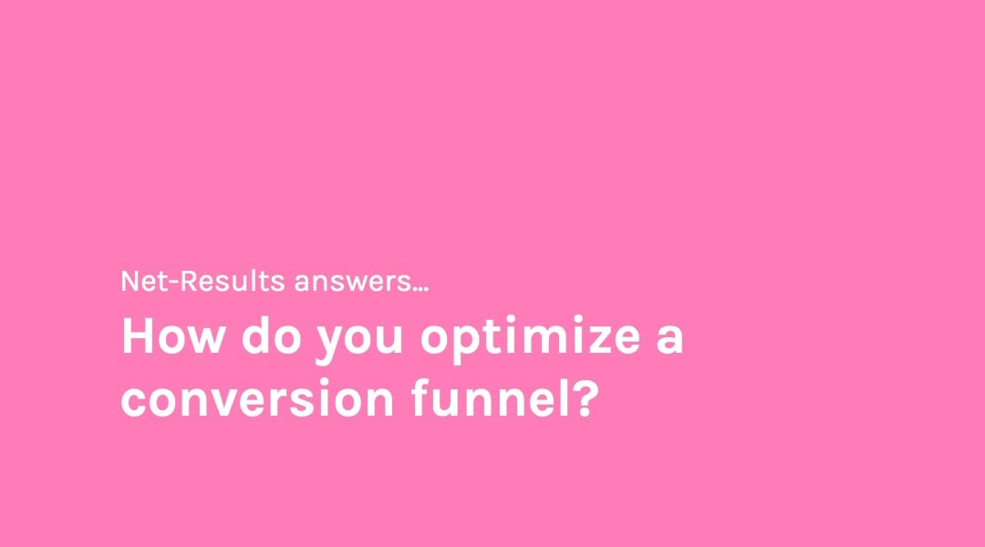 How do you optimize a conversion funnel?