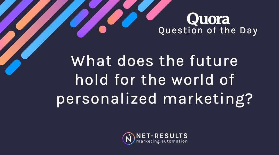 What does the future hold for the world of personalized marketing?