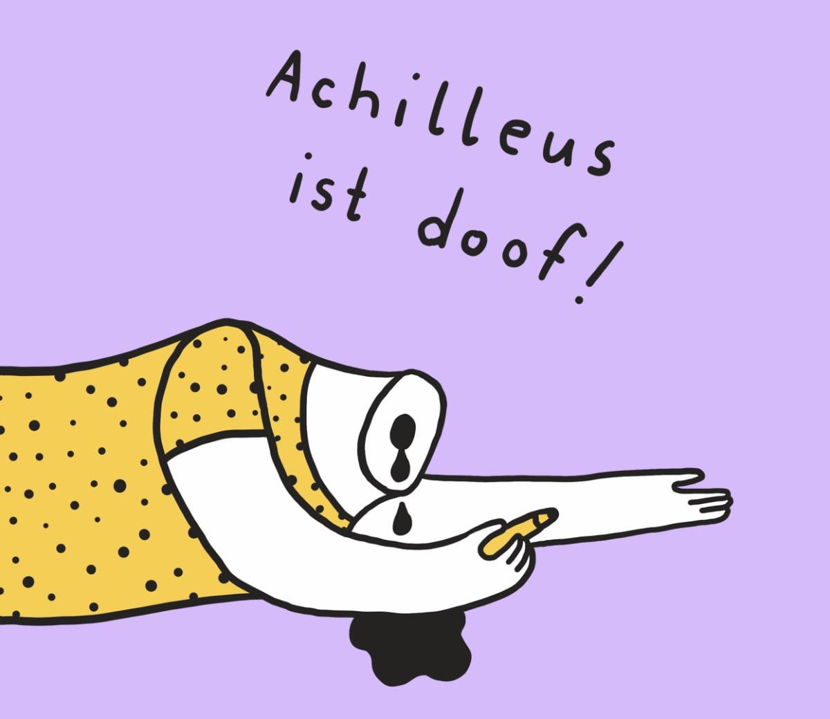Achilleus ist doof!