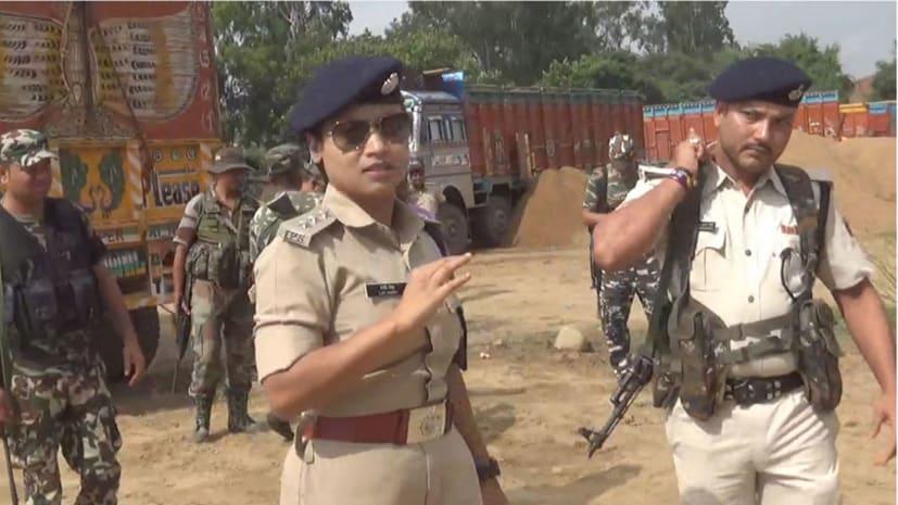 एएसपी लिपि सिंह का बालू माफ़ियाओं के खिलाफ अभियान,20 लोग हिरासत में और सैंकड़ो गाड़ियां जब्त