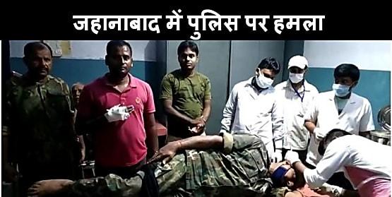 बड़ी खबर : जहानाबाद में पुलिस टीम पर हमला, सैप जवान सहित दो पुलिसकर्मी गंभीर रूप से घायल