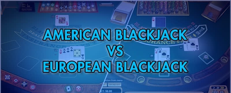 Europæisk blackjack og amerikansk blackjack