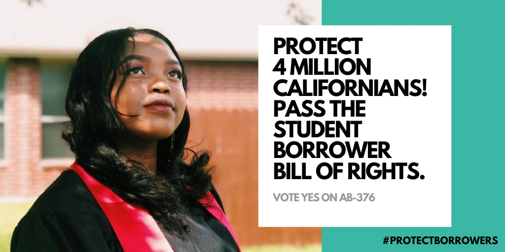 Protect 4 Million Califorians, Pass the Student Borrowers Bill of Rights