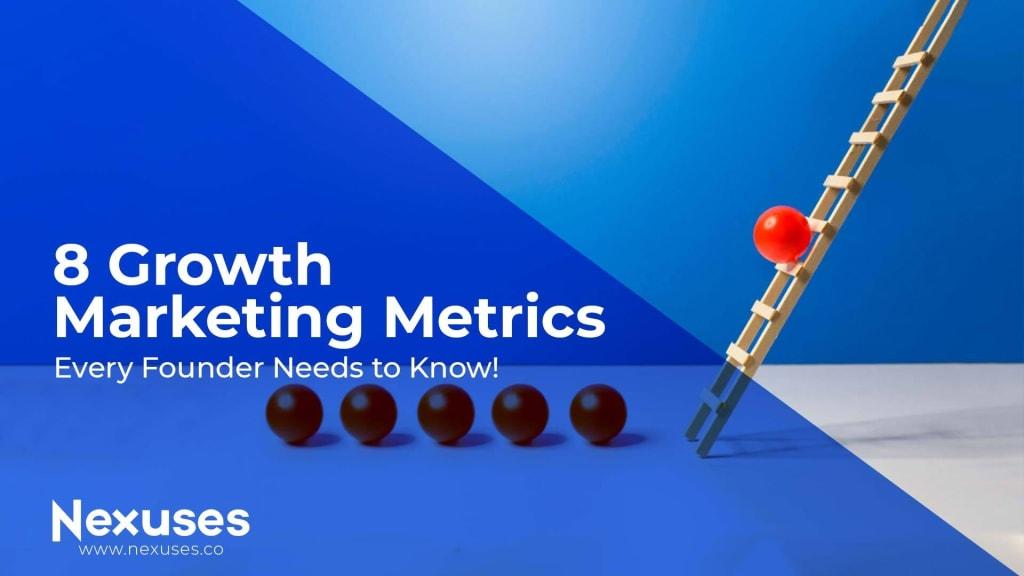 8 Growth Marketing Metrics Every Founder Needs to Know!