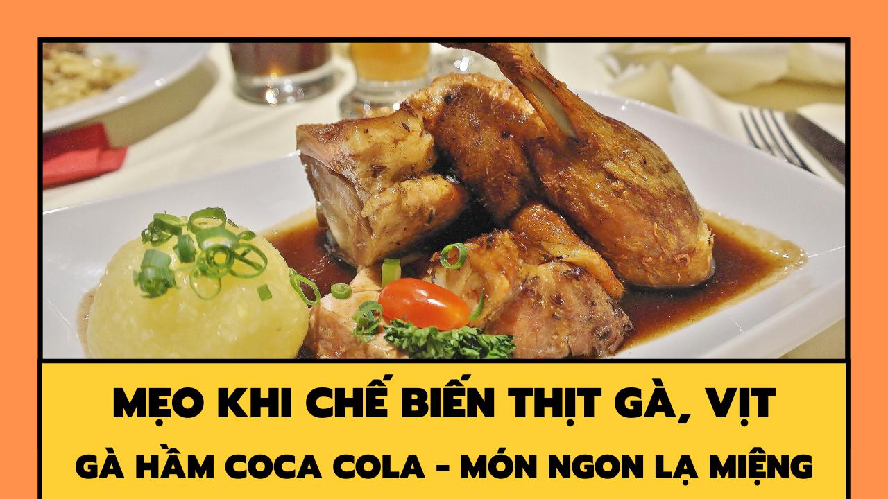 Chế biến thịt gà, vịt đơn giản nhưng vẫn chuẩn vị ngon | Gà hầm coca -cola món ngon lạ miệng