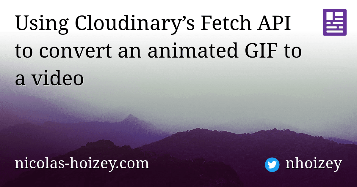 Using Cloudinary's Fetch API to convert an animated GIF to a video