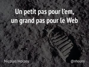 """Cover slide from the talk """"Un petit pas pour l'em, un grand pas pour le Web"""""""