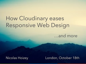 "Cover slide from the talk ""How Cloudinary eases Responsive Web Design, and more"""