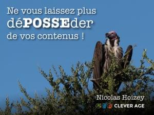 """Cover slide from the talk """"Ne vous laissez plus déPOSSEder de vos contenus !"""""""