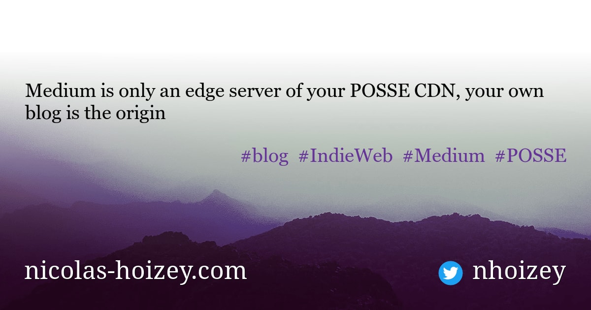 Medium is only an edge server of your POSSE CDN, your own blog is the origin