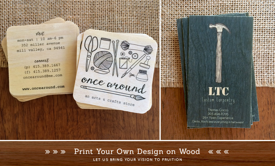 Let's print your business cards on wood.