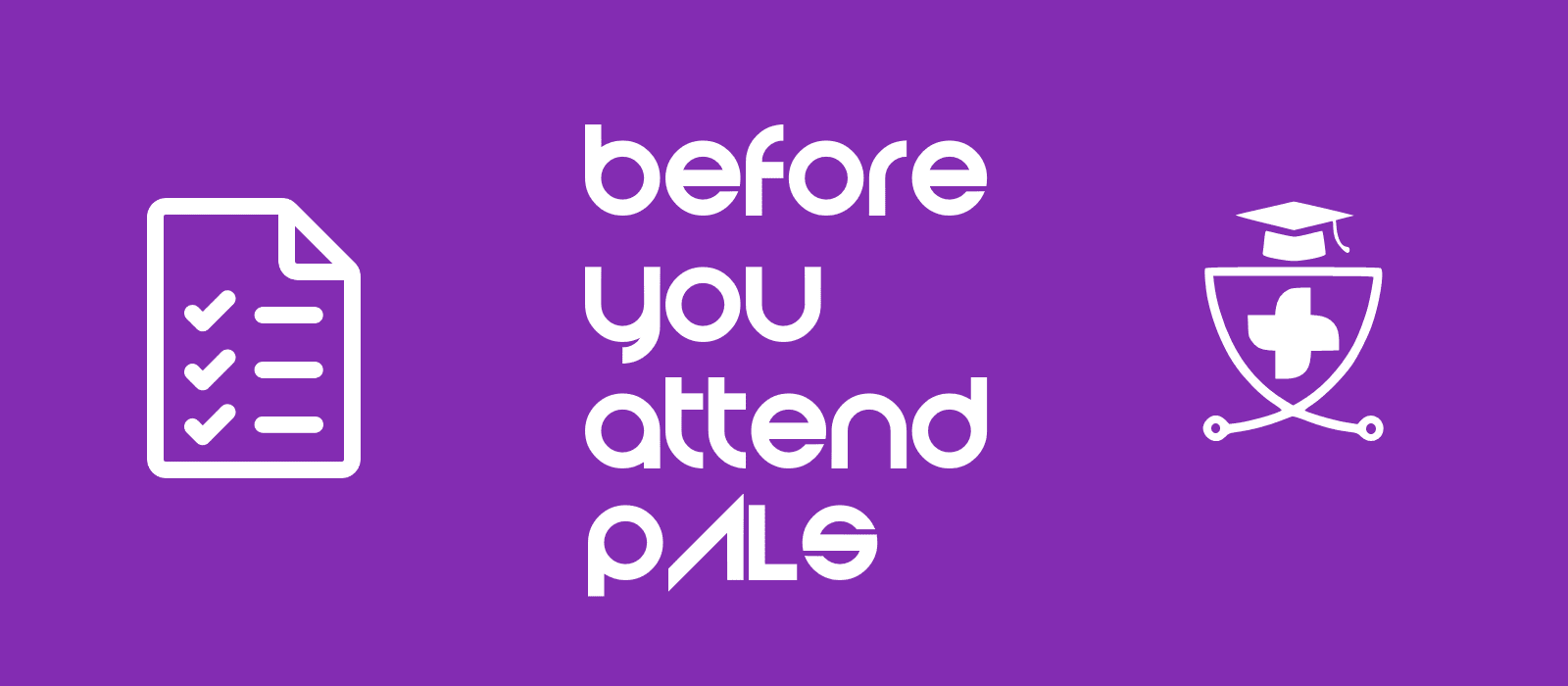 Before attending PALS