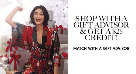 Shop with a gift advisor & get a $25 credit!