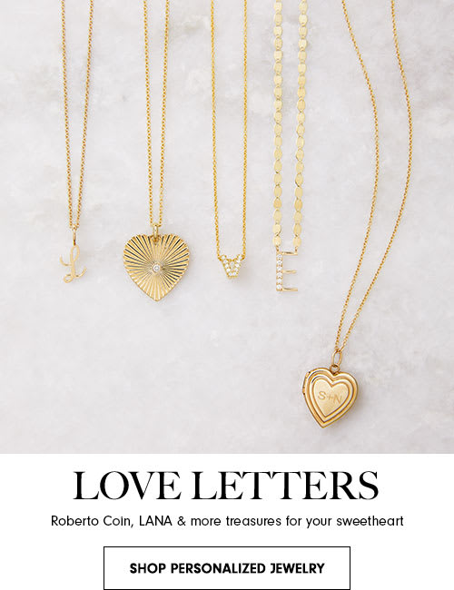 Love letters. Roberto Coin, LANA & more treasures for your sweetheart