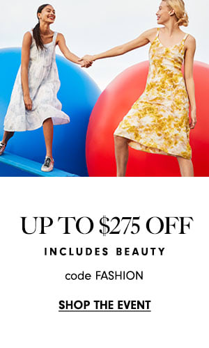 Up to $275 off - includes beauty & fragrance - code FASHION