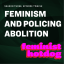 Feminism and Policing Abolition