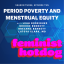 Period Poverty and Menstrual Equity