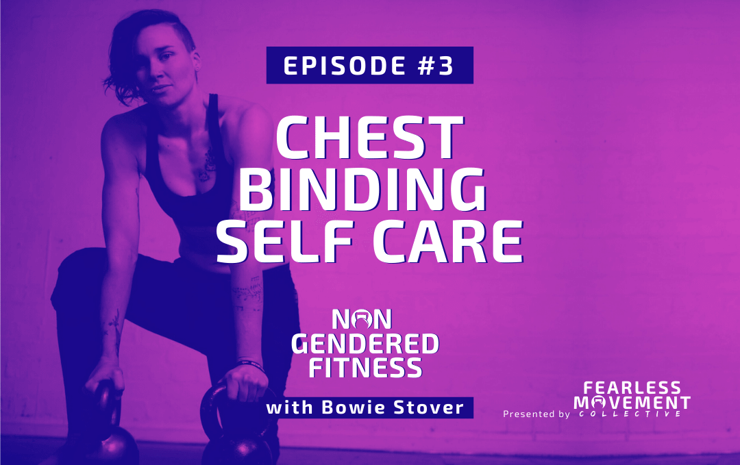 [Episode 03] Chest Binding Self Care