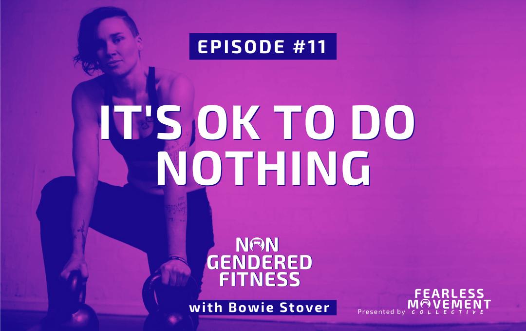 [Episode 11] It's OK To Do Nothing