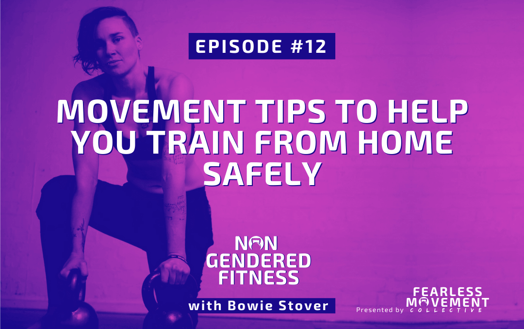 [Episode 12] Movement Tips To Help You Train From Home Safely