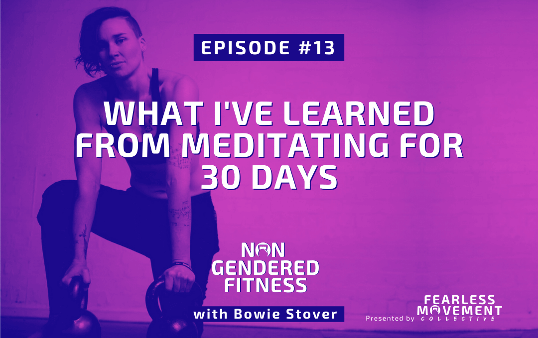 [Episode 13] What I've Learned From Meditating For 30 Days