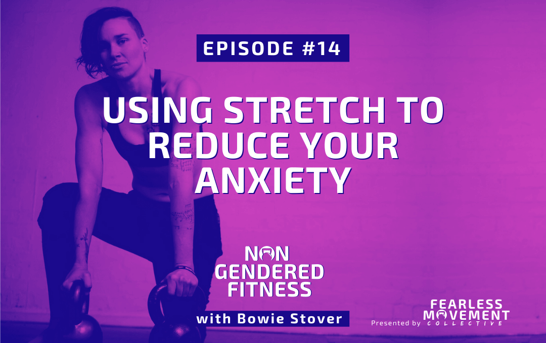 [Episode 14] Using Stretch To Reduce Your Anxiety