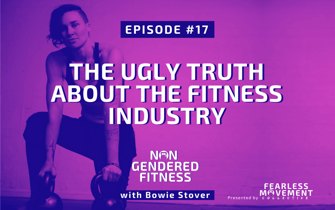 [Episode 17] The Ugly Truth About The Fitness Industry