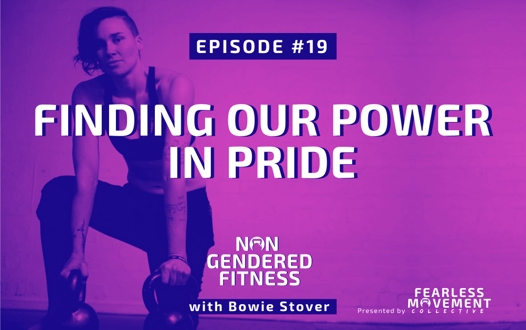 [Episode 19] Finding Our Power In Pride