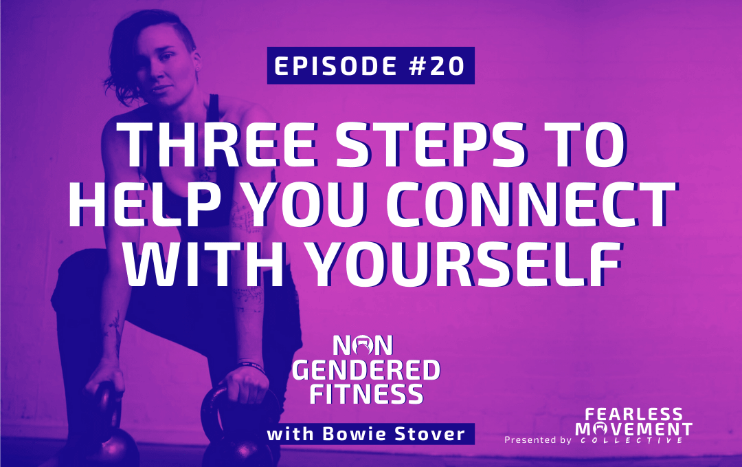 [Episode 20] Three Steps To Help You Connect With Yourself