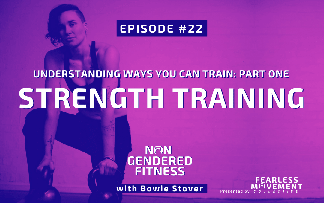 [Episode 22] Understanding Ways You Can Train: Part One – Strength Training