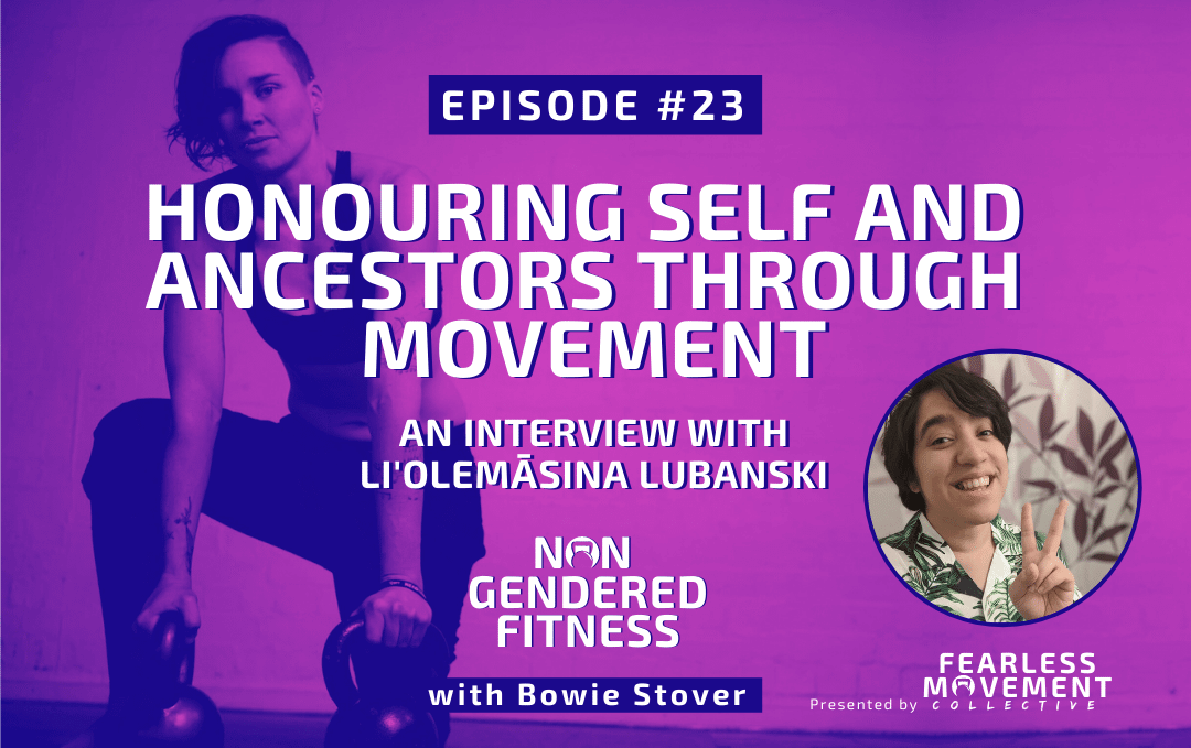 [Episode 23] Honouring Self and Ancestors Through Movement – An Interview with Li'olemāsina Lubansk