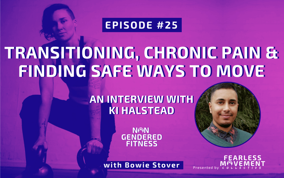 [Episode 25] Transitioning, Chronic Pain and Finding Safe Ways to Move