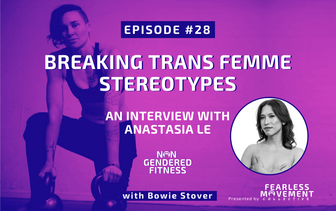 [Episode 28] Breaking Trans Femme Stereotypes: An Interview With Anastasia Le