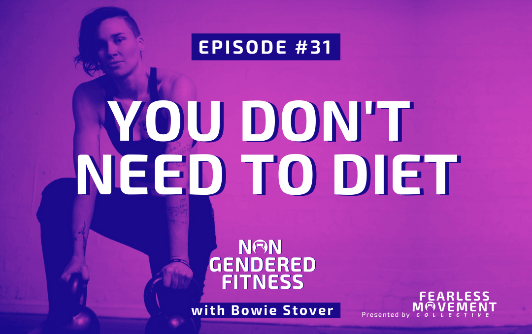 [Episode 31] You Don't Need To Diet