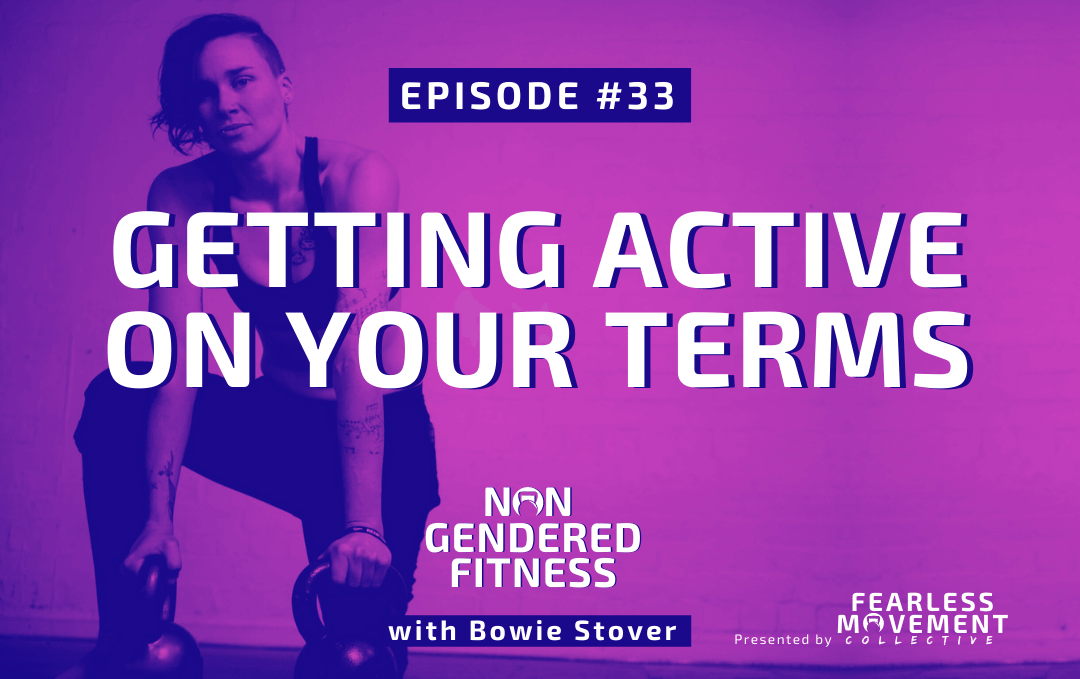 [Episode 33] Getting Active On Your Terms