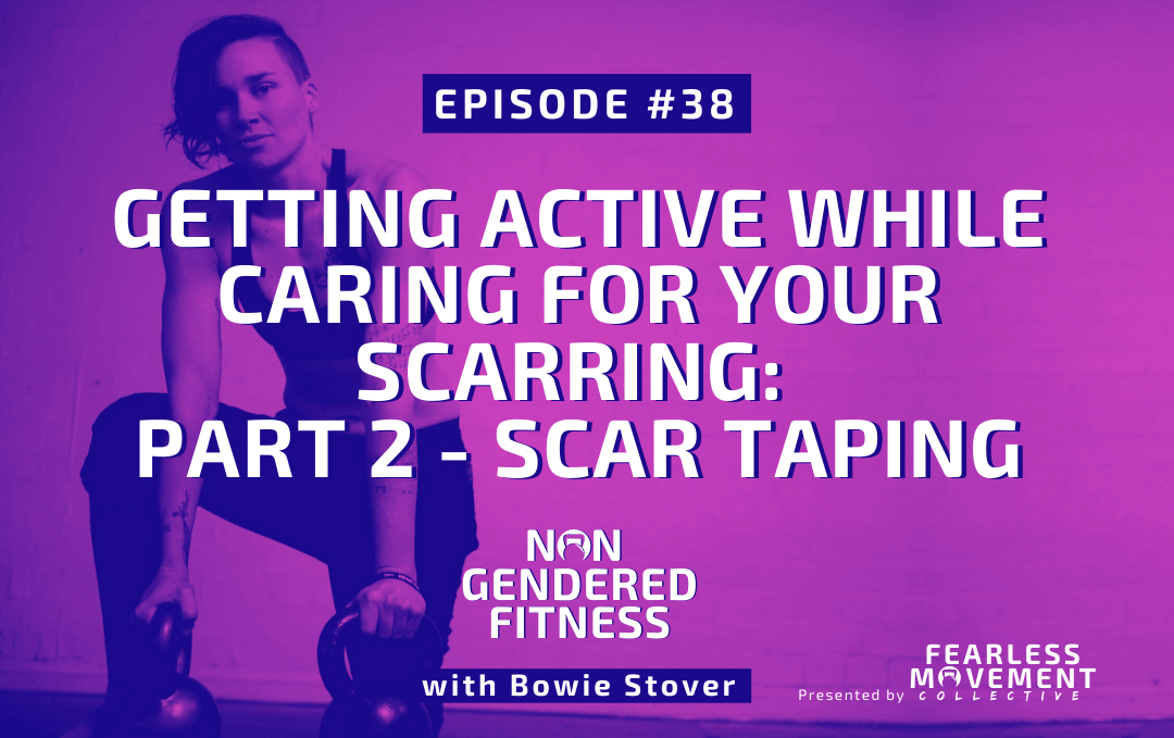 [Episode 38] Getting Active While Caring For Your Scarring: Part 2 – Scar Taping