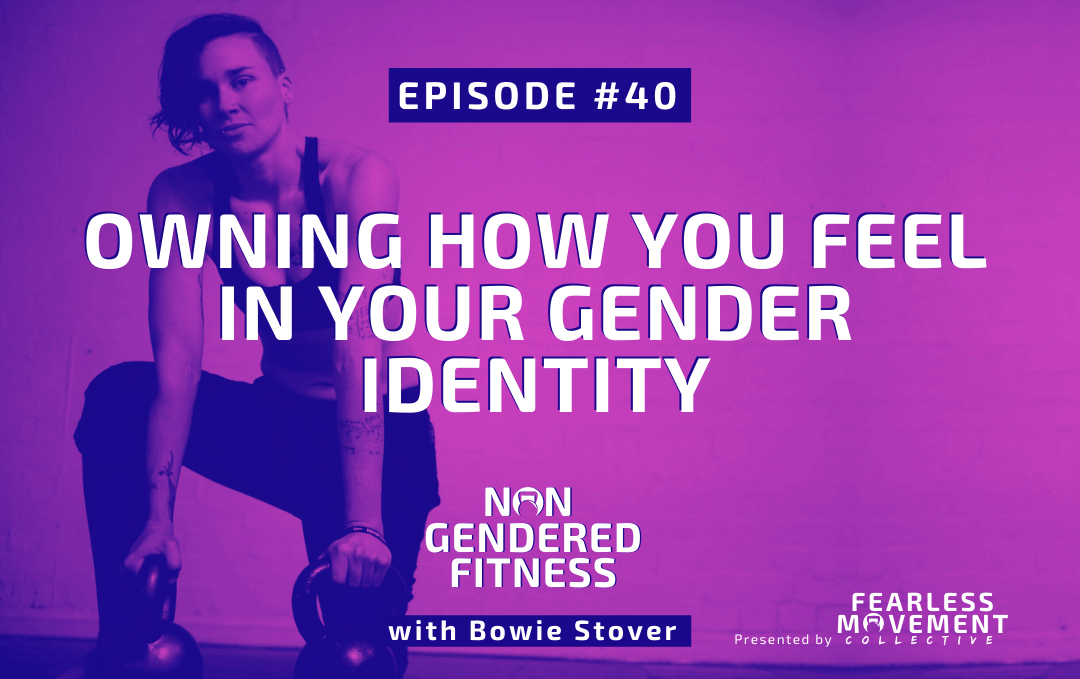 [Episode 40] Owning How You Feel In Your Gender Identity