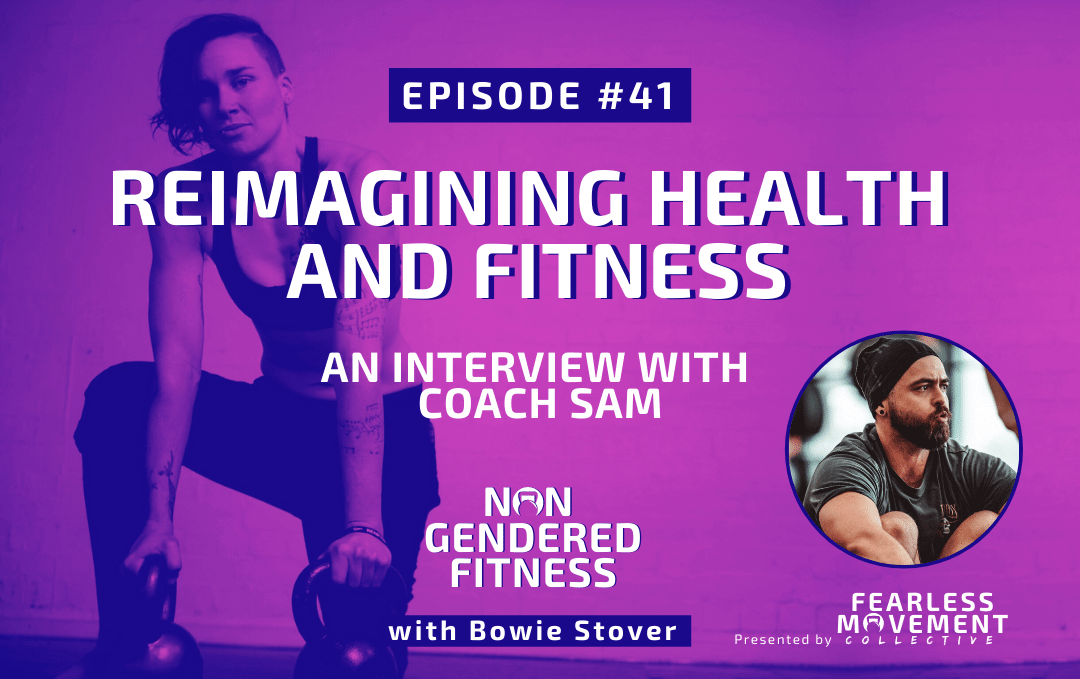 [Episode 41] Reimagining Health and Fitness: An Interview With Coach Sam