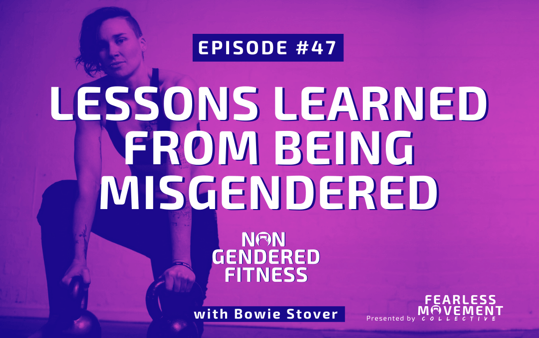 [Episode 47] Lessons Learned From Being Misgendered